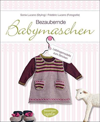 Bezaubernde Babymaschen: Lieblingsmodelle zum Stricken