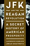 JFK and the Reagan Revolution: A Secr...