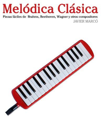 Descargar Libro Melódica Clásica: Piezas Fáciles De Brahms, Handel, Vivaldi Y Otros Compositores Javier Marcó