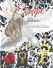 Escape from the Mad Man: For Your First Nights of Freedom