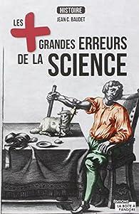 Les plus grandes erreurs de la science par Jean-C. Baudet