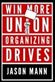 Win More Union Organizing Drives