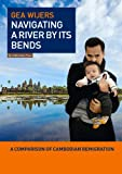 Navigating a River by Its Bends : A Comparison of Cambodian Remigration, Wijers, Gea, 9086596479