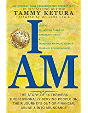 I AM: How to Release the Shame of Narcissistic Abuse & Transform Financial Poverty to Wealth Beyond Numbers