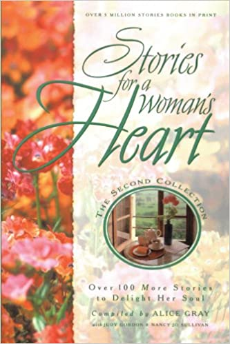 Book Stories for a Woman's Heart: Over 100 More Stories to Delight Her Soul (Stories for the Heart)