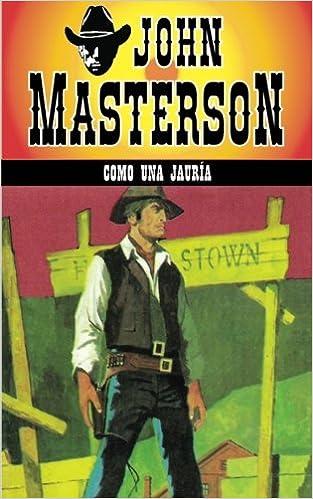 Como Una Jauria: Volume 6 por John Masterson