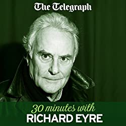 The Telegraph: 30 Minutes with Sir Richard Eyre