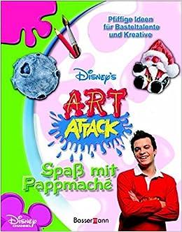 Art Attack Spaß Mit Pappmaché Originelle Ideen Für
