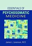 Essentials of Psychosomatic Medicine (Concise Guides)