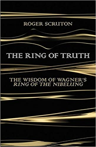 The ring of truth the wisdom of wagners ring of the nibelung the ring of truth the wisdom of wagners ring of the nibelung amazon roger scruton fremdsprachige bcher fandeluxe Choice Image