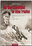 ZEITGESCHICHTE - Als Sturzkampfpilot an allen Fronten - Mal oben - mal unten Teil I: 1935-1943 - FLECHSIG Verlag (Flechsig - Geschichte/Zeitgeschichte)
