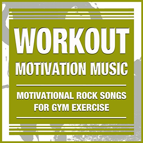 Workout Motivation Music: Best Motivational Rock Songs for Gym Exercises. Body Pump, Boxing, Strength & Weight Training