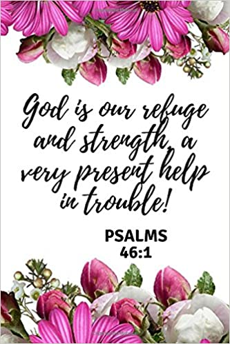 God is our refuge and strength, a very present help in