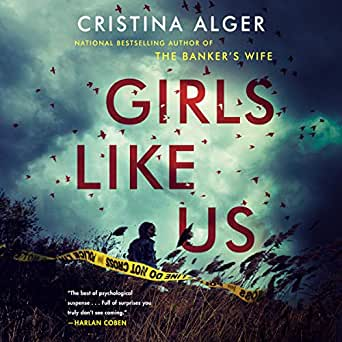 Amazon com: Girls Like Us (Audible Audio Edition): Cristina Alger