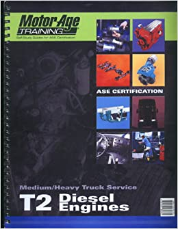 T2 Diesel Engines The Motor Age Training Self Study Guide