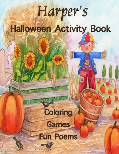 Harper's Halloween Activity Book: (Personalized Books for Children), Halloween Coloring Book, Games: Mazes, Connect the Dots, Crossword Puzzle, Print ... colored pencils, gel pens, or crayons -