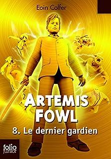 Artémis Fowl [08] : Le dernier gardien, Colfer, Eoin