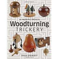 Woodturning Trickery: 12 Ingenious Projects