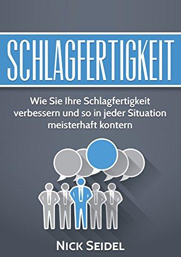 Schlagfertig kontern: Ein Übungsbuch (German Edition)