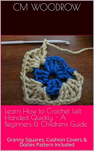 Learn How To Crochet Left Handed Quickly A Beginners Childrens