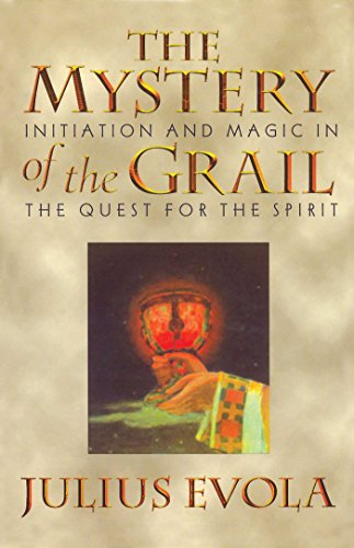 Book cover from The Mystery of the Grail: Initiation and Magic in the Quest for the Spirit by Julius Evola