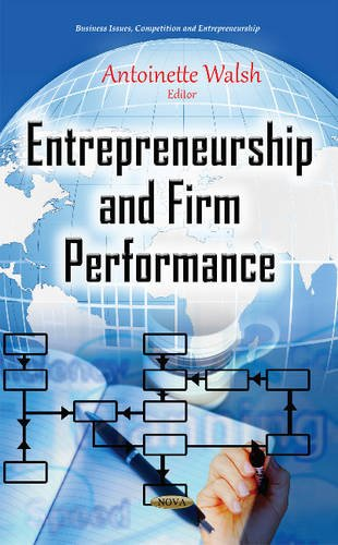 Entrepreneurship and Firm Performance (Business Issues, Competition and Entrepreneurship)