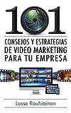 101 consejos y estrategias de video marketing para tu empresa (Spanish Edition)