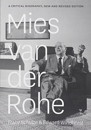 (Mies van der Rohe: A Critical Biography, New and Revised Edition)