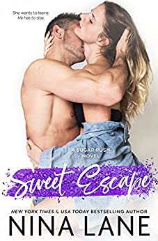 Sweet Escape (Sugar Rush #2) by [Lane, Nina]