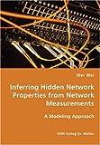 Inferring Hidden Network Properties from Network Measurements, Wei Wei, 3836429691