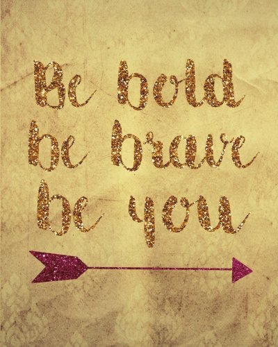 """Be bold be brave be you: Positive Quote Journal Wide Ruled College Lined Composition Notebook For 132 Pages of 8""""x10"""" Lined Paper Journal Volume 18 ... and Motivational quote lined notebook Series) ebook"""