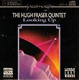 The Hugh Fraser Quartet: Looking Up