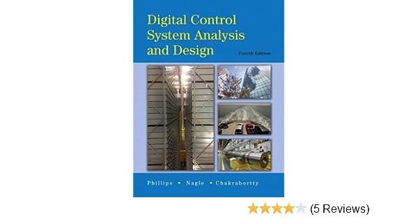 Digital Control System Analysis Design 4th Edition Phillips Charles L Nagle Troy Chakrabortty Aranya 9780132938310 Amazon Com Books