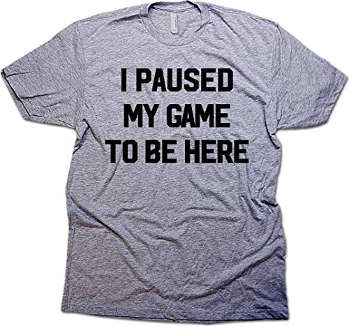 Funny Here T-shirt - I Paused My Game to Be Here Funny Gamer T-Shirt for Men Graphite (Large)