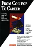 From College to Career : Winning Resumes for College Graduates, Schuman, Nancy and Lewis, Adele B., 0812014332