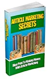 Article marketing secrets: Blue print to making money with article marketing