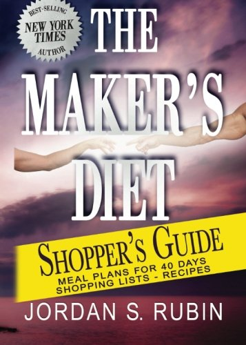 The Maker's Diet Shopper's Guide: Meal plans for 40 days - Shopping lists - Recipes (The Diet Makers)