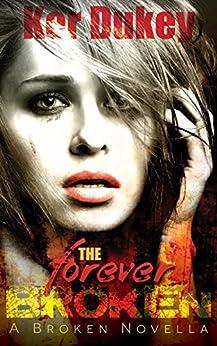 The Forever Broken by [Dukey, Ker]