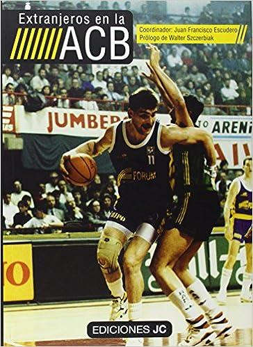 Extranjeros en la ACB (Baloncesto para leer): Amazon.es ...