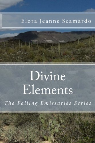 Download Divine Elements: The Falling Emissaries Series (Volume 1) PDF