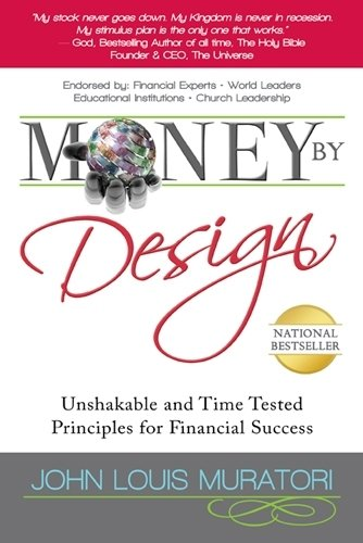 Money By Design: Unshakable and Time Tested Principles for Financial Success