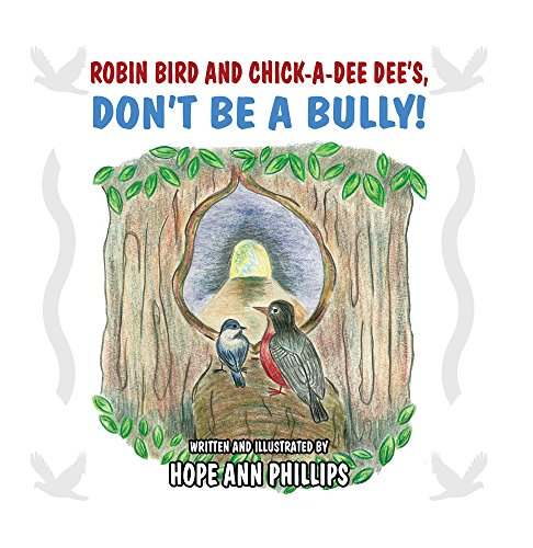 Robin Bird and Chick-a-Dee Dee's, Don't Be a Bully! (Don T Be A Bully Be A Star)