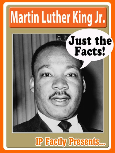 Martin Luther King Jr Biography For Kids Just The Facts Book 6