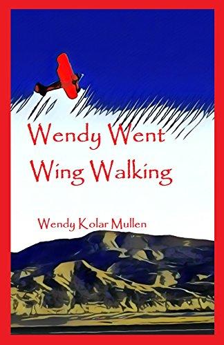 Wendy Went Wing Walking por Kolar Mullen, Wendy