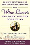 The Wine-Lover's Healthy Weight Loss Plan, Tedd Goldfinger and Lynn F. Milligan, 0071473637