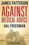 img - for Against Medical Advice : A True Story book / textbook / text book