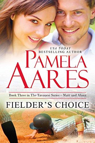 Fielder's Choice: (Contemporary Romance) (The Tavonesi Series Book 3)