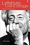 img - for Lefebvre, Love and Struggle: Spatial Dialectics (International Library of Sociology (Paperback)) book / textbook / text book