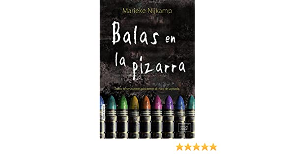 Amazon.com: Balas en la pizarra (Spanish Edition) eBook: Marieke Nijkamp: Kindle Store