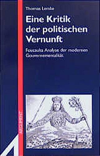 eine-kritik-der-politischen-vernunft-foucaults-analyse-der-modernen-gouvernementalitt-argument-sonderband-neue-folge-band-251